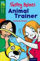 Oxford Reading Tree TreeTops Fiction: Level 12 More Pack C: Shelley Holmes Animal Trainer - Oxford Reading Tree TreeTops Fiction (Paperback)