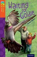 Oxford Reading Tree TreeTops Fiction: Level 13: Waiting for Goldie - Oxford Reading Tree TreeTops Fiction (Paperback)