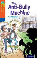 Oxford Reading Tree TreeTops Fiction: Level 13 More Pack B: The Anti-Bully Machine - Oxford Reading Tree TreeTops Fiction (Paperback)