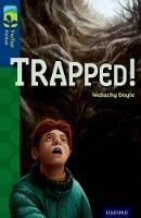 Oxford Reading Tree TreeTops Fiction: Level 14 More Pack A: Trapped! - Oxford Reading Tree TreeTops Fiction (Paperback)