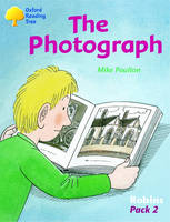 Oxford Reading Tree: Levels 6-10: Robins: Pack 2: the Photograph (Paperback)