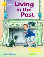 Oxford Reading Tree: Levels 8-11: Jackdaws: Pack 3: Living in the Past (Paperback)