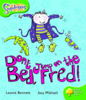 Oxford Reading Tree: Level 2: Snapdragons: Don't Jump on the Bed, Fred! - Oxford Reading Tree (Paperback)