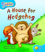 Oxford Reading Tree: Level 3: Snapdragons: A House for Hedgehog - Oxford Reading Tree (Paperback)