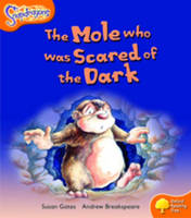 Oxford Reading Tree: Level 6: Snapdragons: The Mole Who Was Scared of the Dark - Oxford Reading Tree (Paperback)