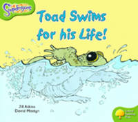 Oxford Reading Tree: Level 7: Snapdragons: Toad Swims For His Life - Oxford Reading Tree (Paperback)