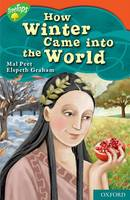 Oxford Reading Tree: Level 13: Treetops Myths and Legends: How Winter Came into the World (Paperback)