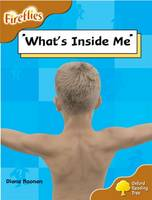 Oxford Reading Tree: Level 8: Fireflies: What's Inside Me? - Oxford Reading Tree (Paperback)