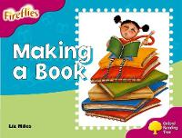 Oxford Reading Tree: Level 10: Fireflies: Making of a Book - Oxford Reading Tree (Paperback)