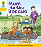 Oxford Reading Tree: Level 5: More Stories B: Mum to Rescue - Oxford Reading Tree (Paperback)