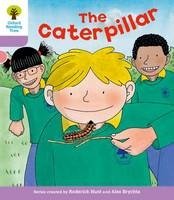 Oxford Reading Tree: Level 1+: Decode and Develop: The Caterpillar - Oxford Reading Tree (Paperback)