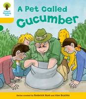 Oxford Reading Tree: Level 5: Decode and Develop a Pet Called Cucumber - Oxford Reading Tree (Paperback)
