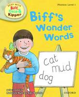 Oxford Reading Tree Read With Biff, Chip, and Kipper: Phonics: Level 1: Biff's Wonder Words - Oxford Reading Tree Read With Biff, Chip, and Kipper: Phonics (Hardback)