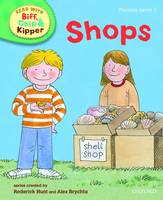 Oxford Reading Tree Read With Biff, Chip, and Kipper: Phonics: Level 3: Shops - Oxford Reading Tree Read With Biff, Chip, and Kipper: Phonics (Hardback)