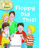 Oxford Reading Tree Read With Biff, Chip, and Kipper: First Stories: Level 1: Floppy Did This - Oxford Reading Tree Read With Biff, Chip, and Kipper: First Stories (Hardback)