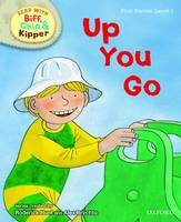 Oxford Reading Tree Read With Biff, Chip, and Kipper: First Stories: Level 1: Up You Go - Oxford Reading Tree Read With Biff, Chip, and Kipper: First Stories (Hardback)
