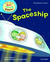 Oxford Reading Tree Read With Biff, Chip, and Kipper: First Stories: Level 4: The Spaceship - Oxford Reading Tree Read With Biff, Chip, and Kipper: First Stories (Hardback)