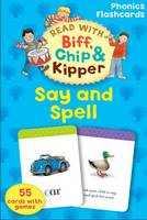 Oxford Reading Tree Read With Biff, Chip, and Kipper: Say & Spell Phonics Flashcards - Oxford Reading Tree Read With Biff, Chip, and Kipper