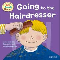Oxford Reading Tree: Read With Biff, Chip & Kipper First Experiences Going to the Hairdresser - Oxford Reading Tree (Paperback)