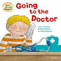Oxford Reading Tree: Read With Biff, Chip & Kipper First Experience Going to the Doctor - Oxford Reading Tree (Paperback)