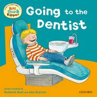 Oxford Reading Tree: Read With Biff, Chip & Kipper First Experiences Going to Dentist - Oxford Reading Tree (Paperback)