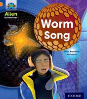 Project X: Alien Adventures: Orange: Worm Song - Project X (Paperback)