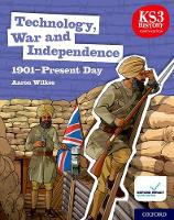 KS3 History 4th Edition: Technology, War and Independence 1901-Present Day Student Book - KS3 History 4th Edition (Paperback)