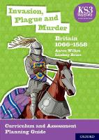 KS3 History 4th Edition: Invasion, Plague and Murder: Britain 1066-1558 Curriculum and Assessment Planning Guide - KS3 History 4th Edition (Paperback)
