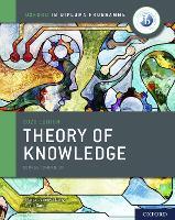 Oxford IB Diploma Programme: IB Theory of Knowledge Course Book - Oxford IB Diploma Programme