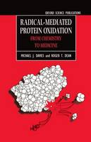 Radical-Mediated Protein Oxidation: From Chemistry to Medicine (Hardback)