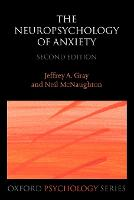 The Neuropsychology of Anxiety: An enquiry into the function of the septo-hippocampal system - Oxford Psychology Series 33 (Paperback)