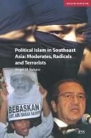 Political Islam in Southeast Asia: Moderates, Radical and Terrorists - Adelphi series (Paperback)