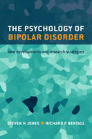 The Psychology of Bipolar Disorder: New developments and research strategies (Paperback)