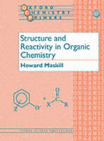 Structure and Reactivity in Organic Chemistry - Oxford Chemistry Primers 81 (Paperback)