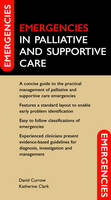 Emergencies in Palliative and Supportive Care - Emergencies in... (Paperback)