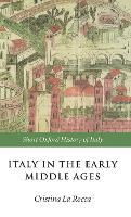 Italy in the Early Middle Ages: 476-1000 - Short Oxford History of Italy (Hardback)