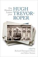 One Hundred Letters From Hugh Trevor-Roper (Hardback)