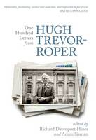 One Hundred Letters From Hugh Trevor-Roper (Paperback)