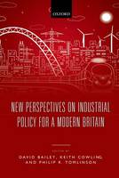 New Perspectives on Industrial Policy for a Modern Britain (Hardback)