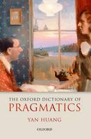 The Oxford Dictionary of Pragmatics (Paperback)