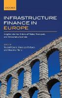 Infrastructure Finance in Europe: Insights into the History of Water, Transport, and Telecommunications (Hardback)