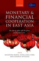 Monetary and Financial Cooperation in East Asia: The State of Affairs After the Global and European Crises (Hardback)