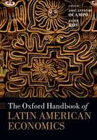 The Oxford Handbook of Latin American Economics - Oxford Handbooks (Paperback)