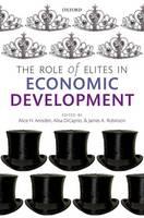 The Role of Elites in Economic Development - WIDER Studies in Development Economics (Paperback)