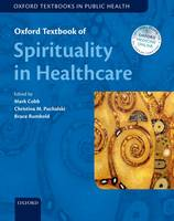 Oxford Textbook of Spirituality in Healthcare - Oxford Textbooks In Public Health (Paperback)