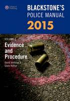 Blackstone's Police Manual Volume 2: Evidence and Procedure 2015: Volume 2 - Blackstone's Police Manuals (Paperback)