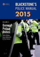 Blackstone's Police Manual Volume 4: General Police Duties 2015: Volume 5 - Blackstone's Police Manuals (Paperback)