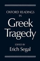 Oxford Readings in Greek Tragedy - Oxford Readings in Classical Studies (Paperback)