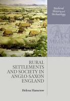 Rural Settlements and Society in Anglo-Saxon England - Medieval History and Archaeology (Paperback)