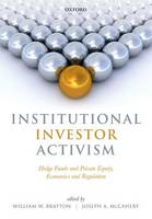Institutional Investor Activism: Hedge Funds and Private Equity, Economics and Regulation (Hardback)